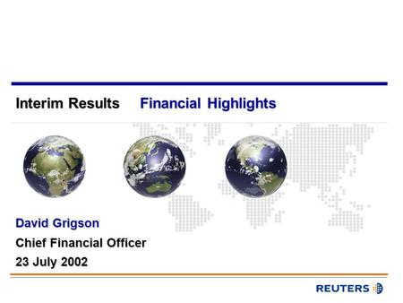 Interim Results Chief Financial Officer David Grigson 23 July 2002 Financial Highlights.