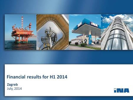 2 1 Financial results for H1 2014 Zagreb July, 2014.