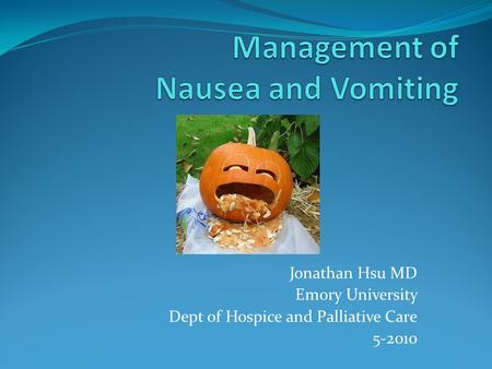 Jonathan Hsu MD Emory University Dept of Hospice and Palliative Care 5-2010.