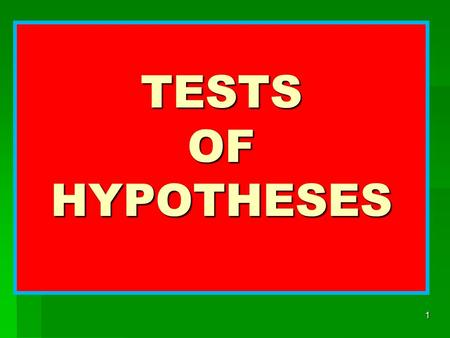 TESTS OF HYPOTHESES.