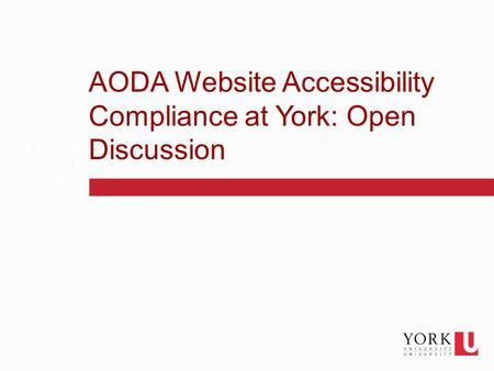 1 Click to edit Master text styles Second level Third level Fourth level Fifth level AODA Website Accessibility Compliance at York: Open Discussion.