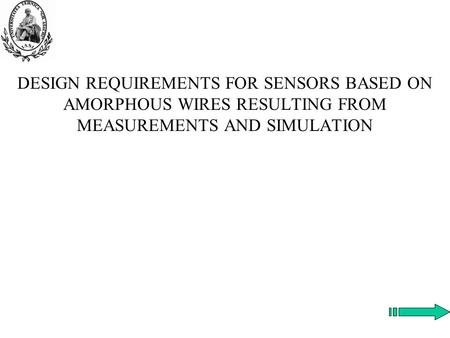 DESIGN REQUIREMENTS FOR SENSORS BASED ON AMORPHOUS WIRES RESULTING FROM MEASUREMENTS AND SIMULATION.