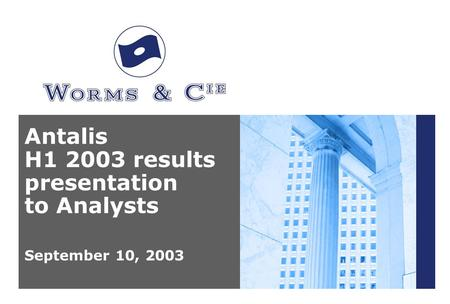 Antalis H1 2003 results presentation to Analysts September 10, 2003.