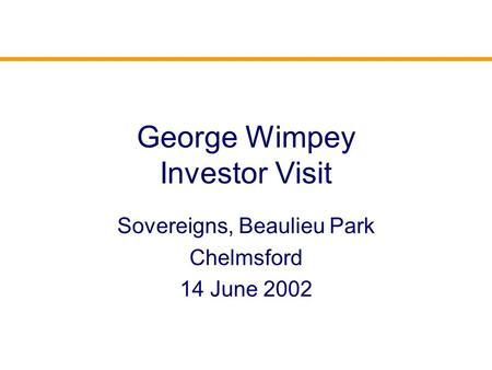 George Wimpey Investor Visit Sovereigns, Beaulieu Park Chelmsford 14 June 2002.