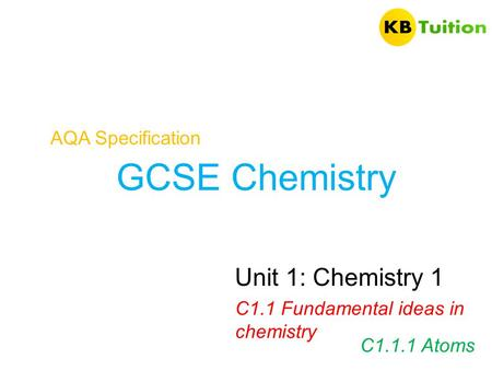 GCSE Chemistry Unit 1: Chemistry 1 AQA Specification