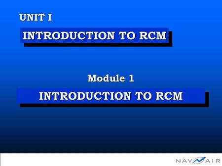 Unit I Module 1 - Introduction to RCM