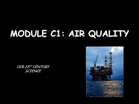 MODULE C1: AIR QUALITY OCR 21 ST CENTURY SCIENCE.