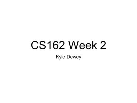 CS162 Week 2 Kyle Dewey. Overview Continuation of Scala Assignment 1 wrap-up Assignment 2a.