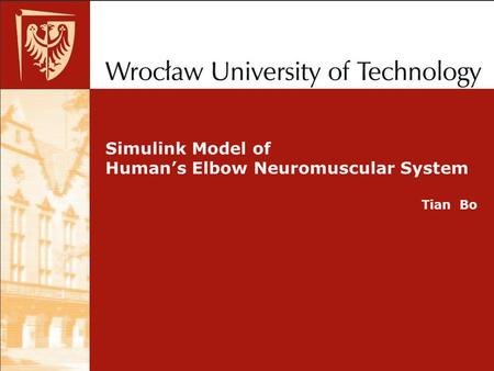 Simulink Model of Human's Elbow Neuromuscular System Tian Bo.