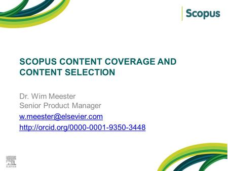 Scopus content COVERAGE AND CONTENT SELECTION