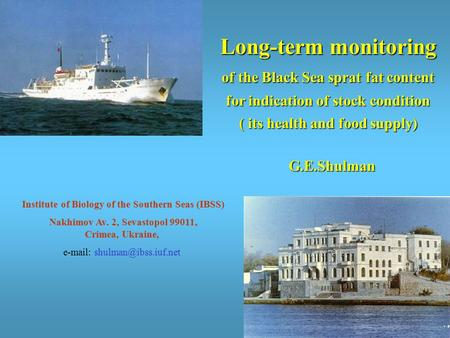 Institute of Biology of the Southern Seas (IBSS) Nakhimov Av. 2, Sevastopol 99011, Crimea, Ukraine,   Long-term monitoring of.