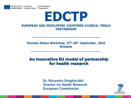 1 EDCTP EUROPEAN AND DEVELOPING COUNTRIES CLINICAL TRIALS PARTNERSHIP _____________________________________ Member States Workshop, 27 th -28 th September,