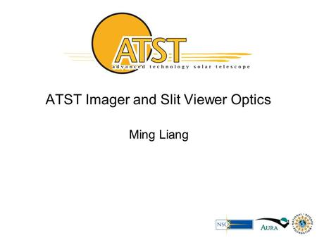 1 ATST Imager and Slit Viewer Optics Ming Liang. 2 Optical layout of the telescope, relay optics, beam reducer and imager. Optical Layouts.
