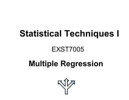 Statistical Techniques I EXST7005 Multiple Regression.