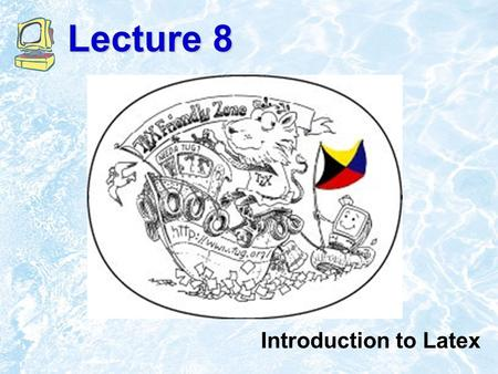 Lecture 8 Introduction to Latex. Introduction TeX is essentially a Markup Language (like HTML, XML and RTF) TeX written by Donald Knuth in 70´s –A revolution.
