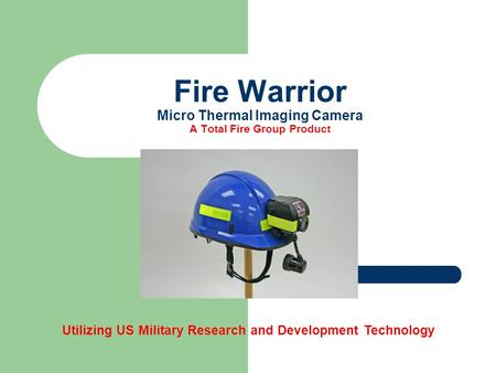 Fire Warrior Micro Thermal Imaging Camera A Total Fire Group Product Utilizing US Military Research and Development Technology.