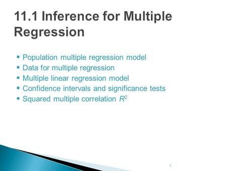  Population multiple regression model  Data for multiple regression  Multiple linear regression model  Confidence intervals and significance tests.