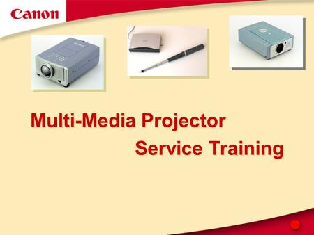 Multi-Media Projector Service Training. 2 Andreas Becker Support Engineer Professional Technical Support Department Work for Canon since April 1998 Products: