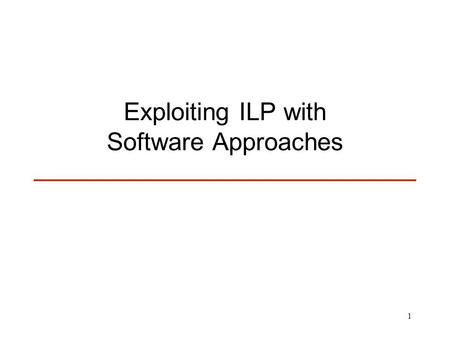 Exploiting ILP with Software Approaches
