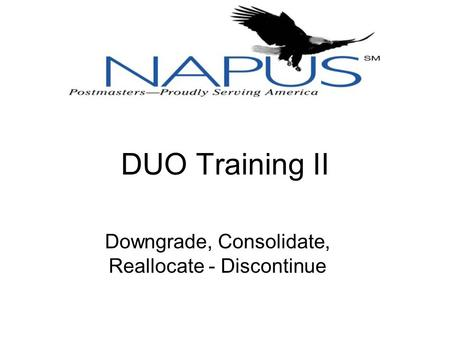 DUO Training II Downgrade, Consolidate, Reallocate - Discontinue.