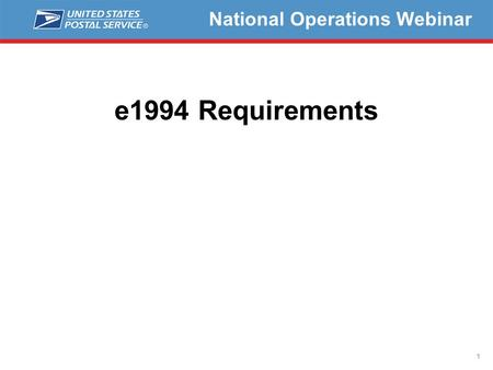 1 National Operations Webinar e1994 Requirements.