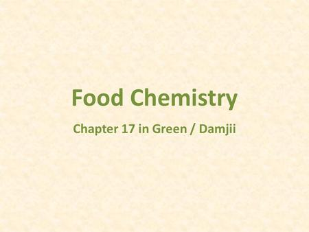 Food Chemistry Chapter 17 in Green / Damjii. Homework Read F4 – Colour - pp. 481-486 Do Qs 24-33 on p 491-492 F.4: Colour.