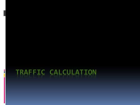 This document have the main steps to calculate the GSM traffic.