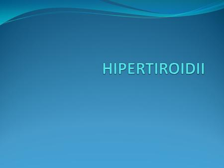 HYPERTHYROIDISM - Increased serum levels of thyroid hormones, - Surgical correction is frequently appropriate.
