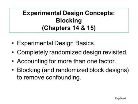 basic experimental design concepts If you have experimental designs that need correcting, for example , or for a beginning-of-the-year review of the basics of experimental design a good lab to review experimental design concepts.