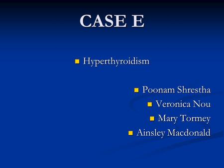 hyperthyroidism case study An epidemic of thyrotoxicosis student's guide learning objectives  this case study was developed by frederic shaw in 1987 it has been revised and updated  graves' disease 2 trophoblastic tumor c intrinsic thyroid autonomy 1 hyperfunctioning adenoma 2 toxic multinodular goiter.
