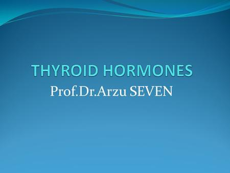 Prof.Dr.Arzu SEVEN. Thyroid hormone biosynthesis involves thyroglobulin and iodide metabolism.