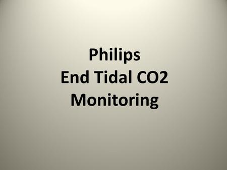 Philips End Tidal CO2 Monitoring.