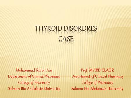 Prof. M.ABD ELAZIZ Department of Clinical Pharmacy College of Pharmacy Salman Bin Abdulaziz University Mohammad Ruhal Ain Department of Clinical Pharmacy.