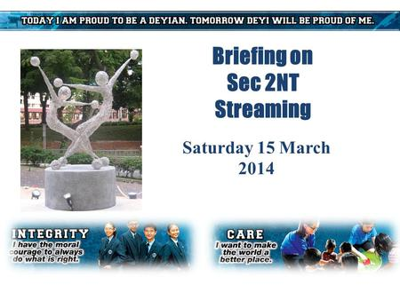 Briefing on Sec 2NT Streaming Saturday 15 March 2014.