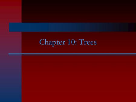 Chapter 10: Trees. Definition A tree is a connected undirected acyclic (with no cycle) simple graph A collection of trees is called forest.