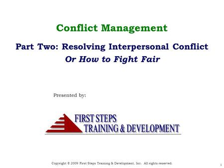 Copyright © 2009 First Steps Training & Development, Inc. All rights reserved. Copyright © 2008 First Steps Training & Development, Inc. All rights reserved.