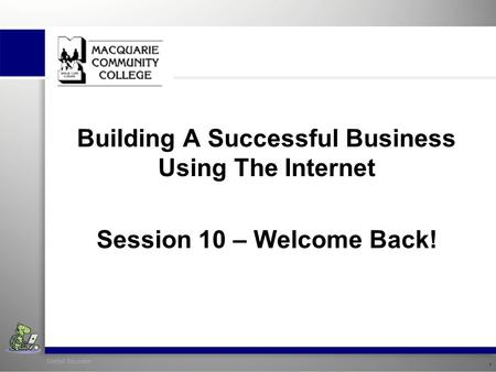 SiteSell Education 1 Building A Successful Business Using The Internet Session 10 – Welcome Back!