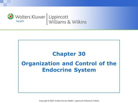 Chapter 30 Organization and Control of the Endocrine System