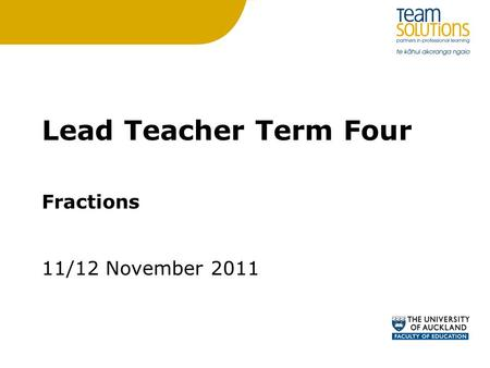 Lead Teacher Term Four Fractions 11/12 November 2011.