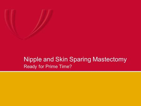 Nipple and Skin Sparing Mastectomy