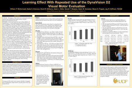 TEMPLATE DESIGN © 2008 www.PosterPresentations.com Learning Effect With Repeated Use of the DynaVision D2 Visual Motor Evaluation William P. McCormack,