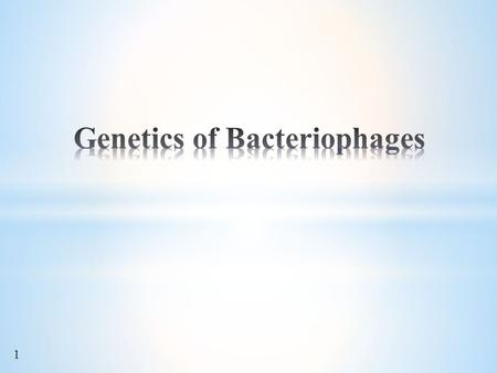 1. 2 Morphology of selected bacteriophages 3 4.