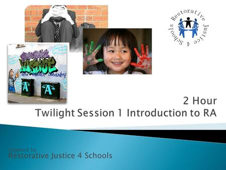 Supplied by Restorative Justice 4 Schools. Restorative Justice 4 Schools Ltd.