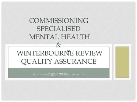 . JONATHAN HEPWORTH SNR SUPPLIER MANAGER SPECIALISED MENTAL HEALTH YORKSHIRE & HUMBER COMMISSIONING SPECIALISED MENTAL HEALTH & WINTERBOURNE REVIEW QUALITY.