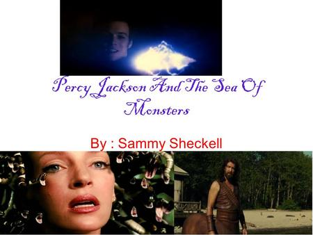 Percy Jackson And The Sea Of Monsters By : Sammy Sheckell.
