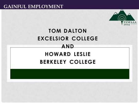 TOM DALTON EXCELSIOR COLLEGE AND HOWARD LESLIE BERKELEY COLLEGE 1 GAINFUL EMPLOYMENT.