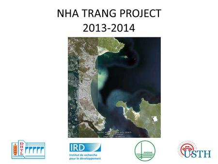 NHA TRANG PROJECT 2013-2014. Aims of the project Two main issues: Understanding and quantifying the impact of typhoons and winter storms on the beach.