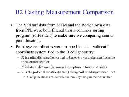 B2 Casting Measurement Comparison The Verisurf data from MTM and the Romer Arm data from PPL were both filtered thru a common sorting program (sortdata2.f)