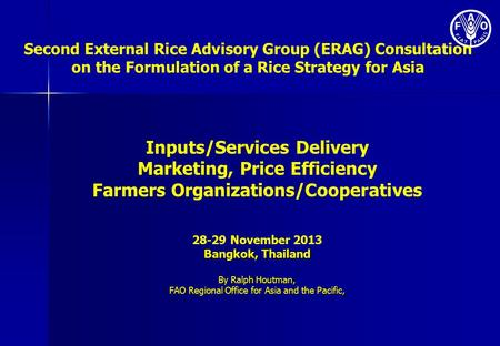 Second External Rice Advisory Group (ERAG) Consultation on the Formulation of a Rice Strategy for Asia Inputs/Services Delivery Marketing, Price Efficiency.