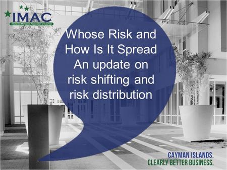 Whose Risk and How Is It Spread An update on risk shifting and risk distribution.